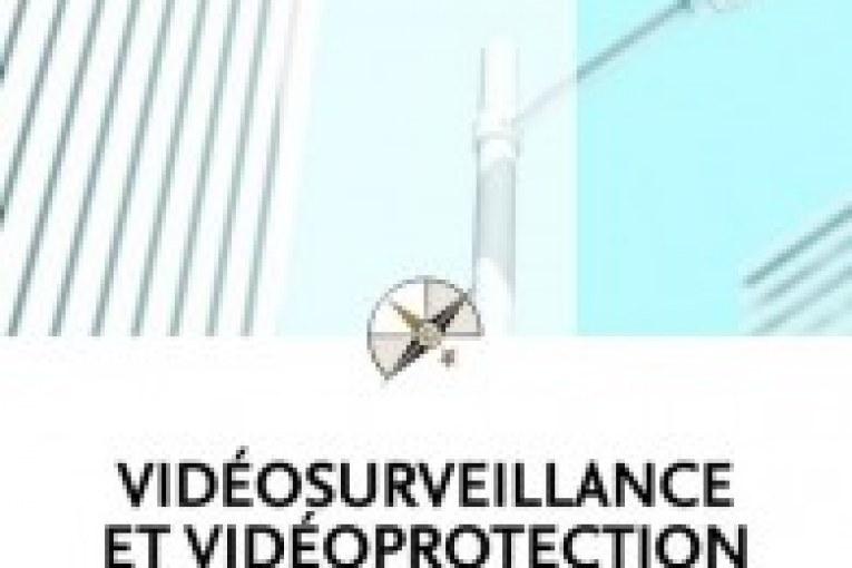 VIDEOSURVEILLANCE ET VIDEOPROTECTION