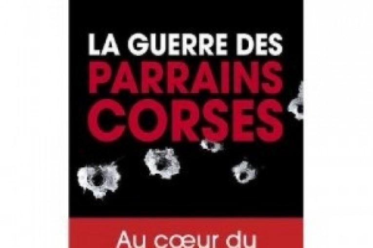 LA GUERRE DES PARRAINS CORSES