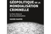 GEOPOLITIQUE DE LA MONDIALISATION CRIMINELLE