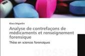 Analyse de Contrefacons de Medicaments Et Renseignement Forensique