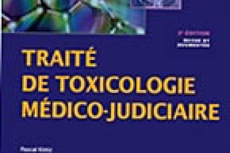 TRAITE DE TOXICOLOGIE MEDICO-JUDICIAIRE