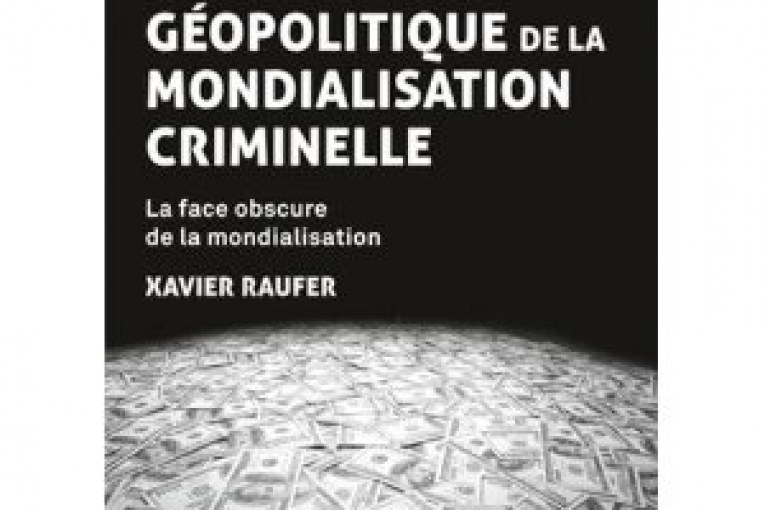 GEOPOLITIQUE DE LA MONDIALISATION CRIMINELLE