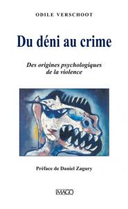 Du déni au crime : Des origines psychologiques de la violence