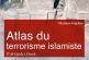 Atlas du Terrorisme Islamiste